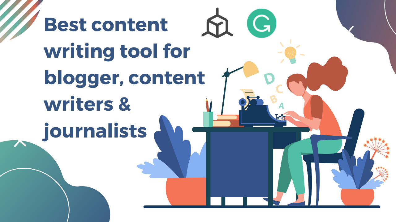 Best content writing tool for blogger, content writers & journalists